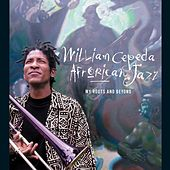 My Roots And Beyond by William Cepeda