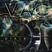 Dial8 de Velvet Acid Christ
