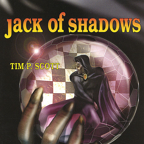 Jack of Shadows by Tim P Scott