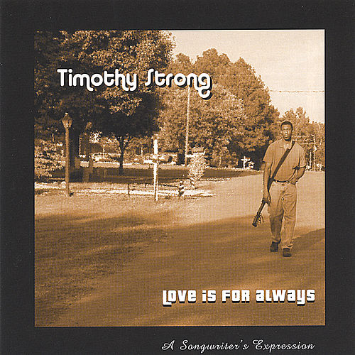 Love Is For Always by Timothy Strong