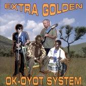 Ok-Oyot System de Extra Golden