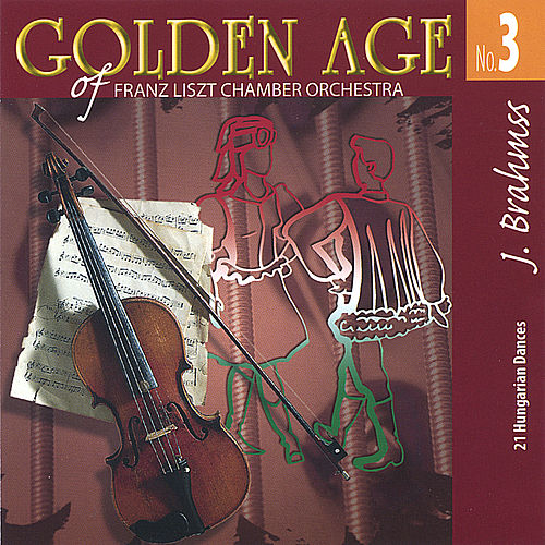Brahms Golden Age No. 3 - 21 Hungarian Dances by Emanuel Ax; Franz Liszt Chamber Orchestra