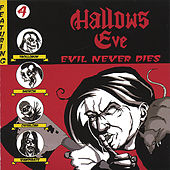 Evil Never Dies by Hallows Eve