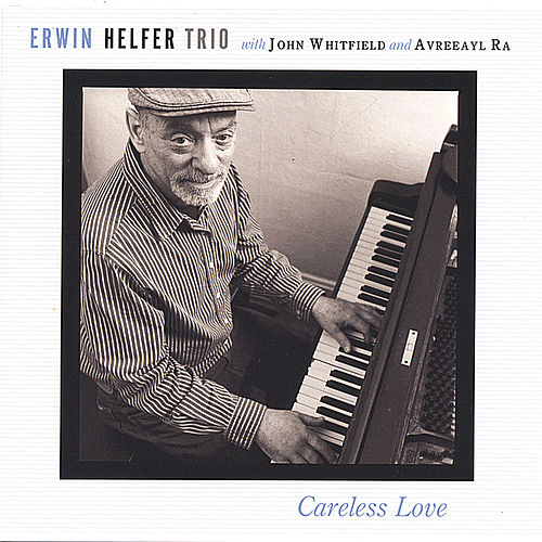 Careless Love by Erwin Helfer