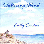 Sheltering Wind by Emily Sanders