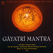 Gayatri Mantra: Hymn To The Spirit... by Various Artists