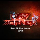 Best Of Dirty Korner 2012 - EP de Various Artists