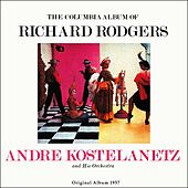 The Columbia Album Of Richard Rodgers, Vol. 1 (Original Album 1957) de Andre Kostelanetz And His Orchestra