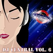 DJ Central, Vol. 6 by Various Artists