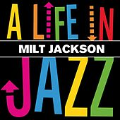 A Life in Jazz by Milt Jackson