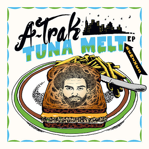 Tuna Melt Remixes by A-Trak