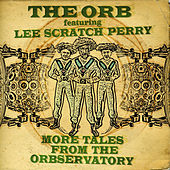 More Tales From The Orbservatory de The Orb