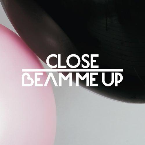 Beam Me Up feat. Charlene Soraia & Scuba - Remixes by CLOSE