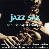 Jazz Sax - Sophisticated Cool Jazz by Various Artists