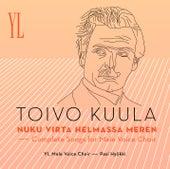 Toivo Kuula : Nuku virta helmassa meren - Complete Songs For Male Voice Choir de Ylioppilaskunnan Laulajat - YL Male Voice Choir