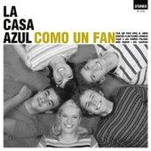 Como Un Fan (2012 Extended Reedition) by La Casa Azul