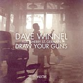Draw Your Guns by Dave Winnel