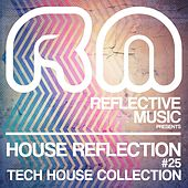 House Reflection #25 (Tech House Selection) by Various Artists