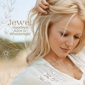 Goodbye Alice In Wonderland by Jewel