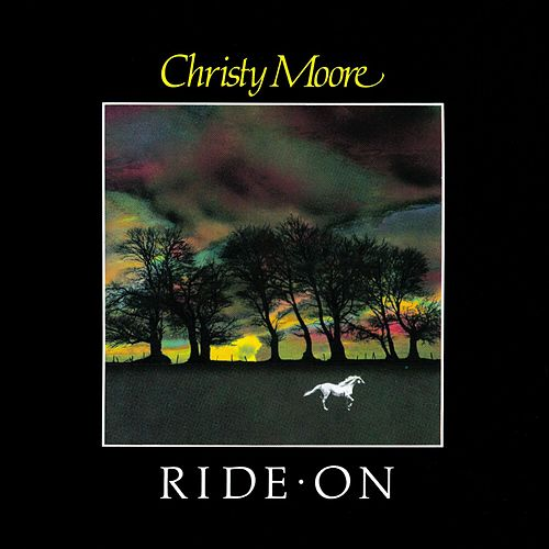 Ride On by Christy Moore