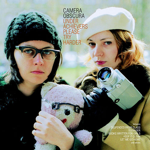 Underachievers Please Try Harder by Camera Obscura