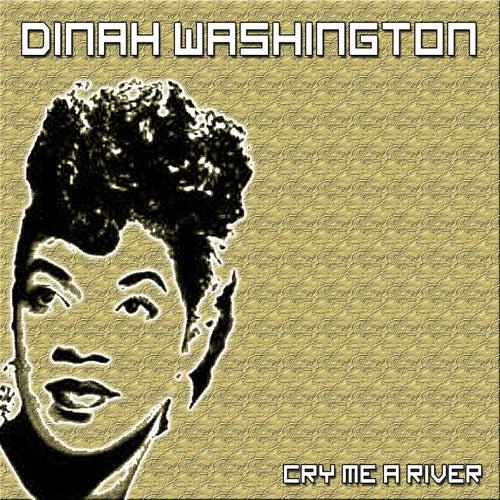 Cry Me a River de Dinah Washington