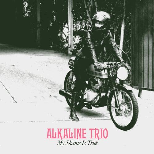 My Shame Is True by Alkaline Trio