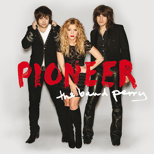 Pioneer de The Band Perry