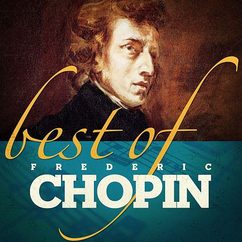 Chopin: Best Of by Various Artists