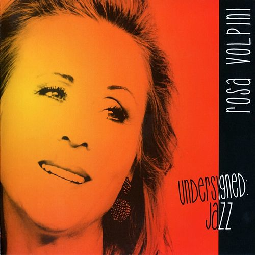 Undersigned: Jazz by Rosa Volpini