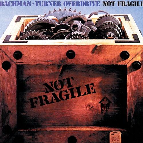 Not Fragile von Bachman-Turner Overdrive