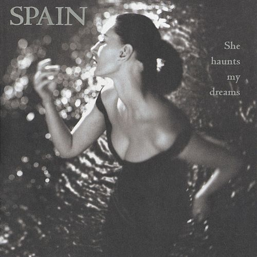 She Haunts My Dreams de Spain