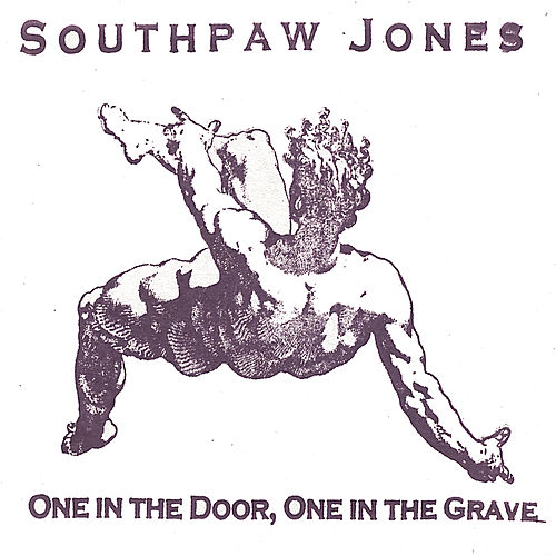 One in the Door, One in the Grave by Southpaw Jones