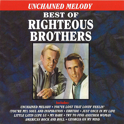 Unchained Melody - Best Of The Righteous Brothers van The Righteous Brothers