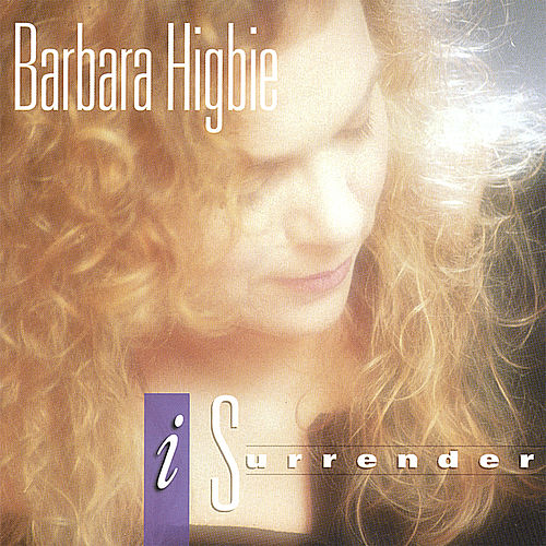I Surrender by Barbara Higbie