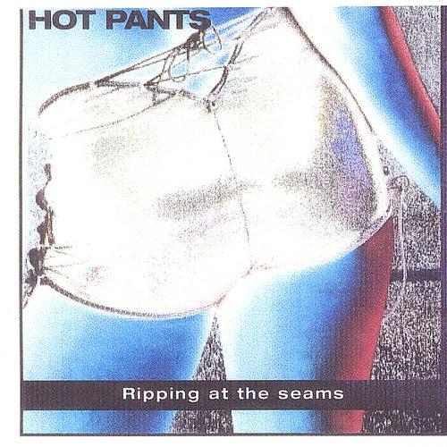 Ripping at the Seams de Hot Pants