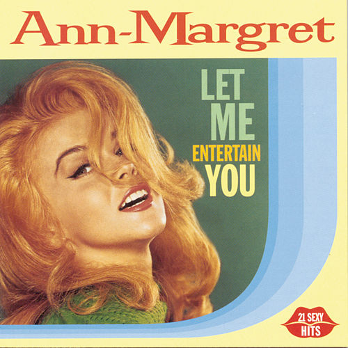 Let Me Entertain You de Ann-Margret