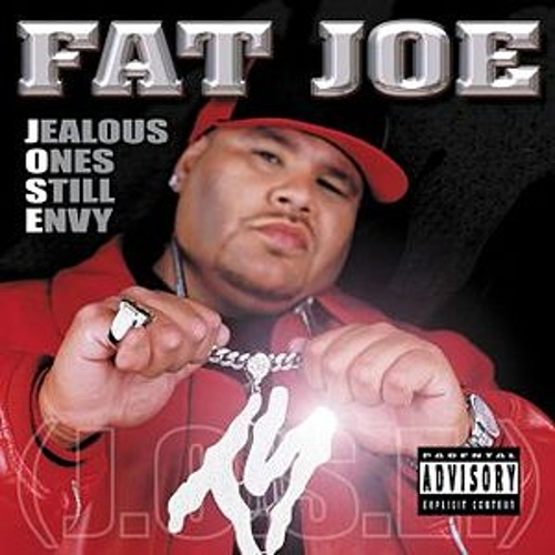 Jealous Ones Still Envy by Fat Joe