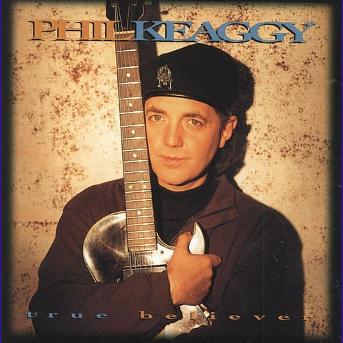 True Believers by Phil Keaggy