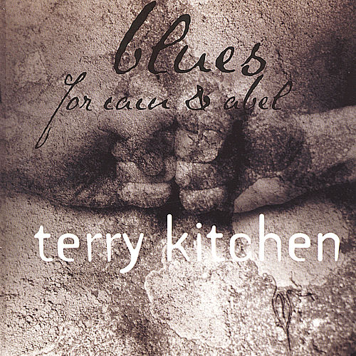 Blues for Cain & Abel by Terry Kitchen