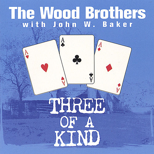 Three Of A Kind von The Wood Brothers