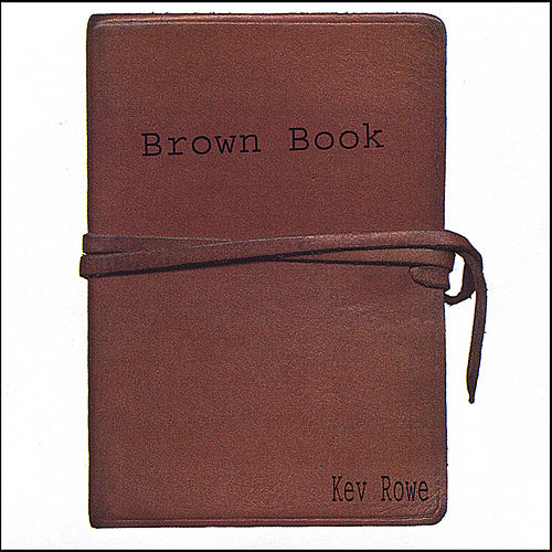 Brown Book by Kev Rowe