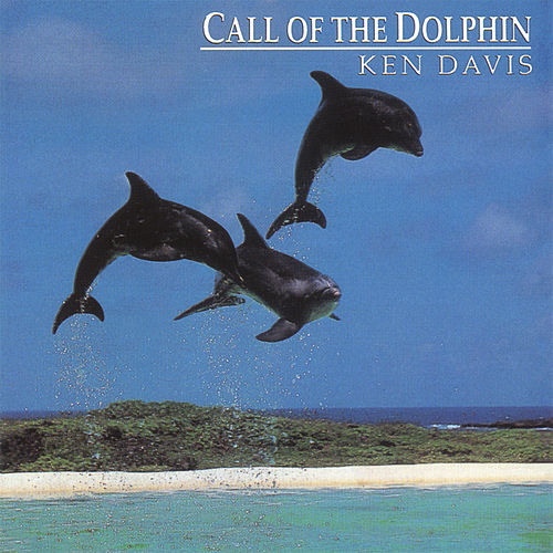 Call Of The Dolphin by Ken Davis