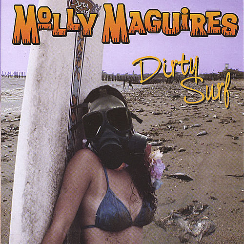Dirty Surf by Molly Maguires