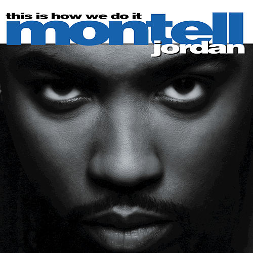 This Is How We Do It von Montell Jordan