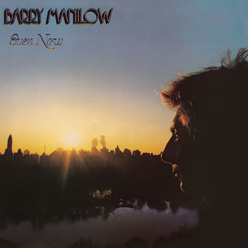 Even Now by Barry Manilow