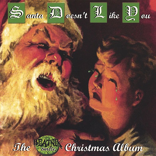 Santa Doesn't Like You by Beatnik Turtle