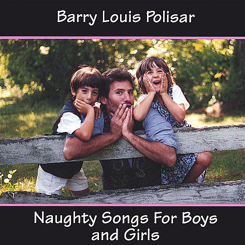 Naughty Songs for Boys and Girls di Barry Louis Polisar