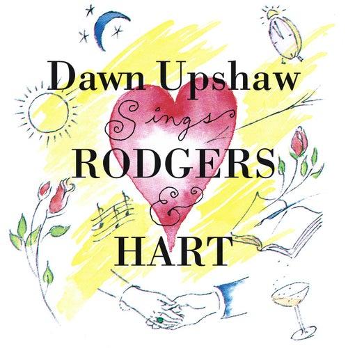 Dawn Upshaw Sings Rodgers & Hart by Dawn Upshaw
