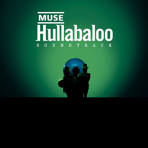 Hullabaloo Soundtrack (Eastwest Release) von Muse
